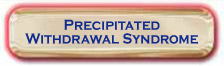 precipitated withdrawal syndrome